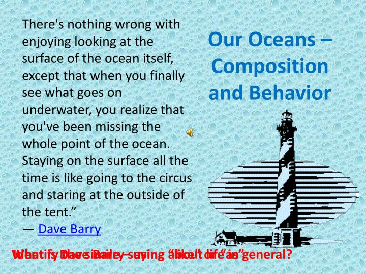 Our oceans composition and behavior