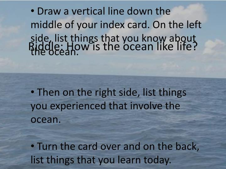 Riddle how is the ocean like life