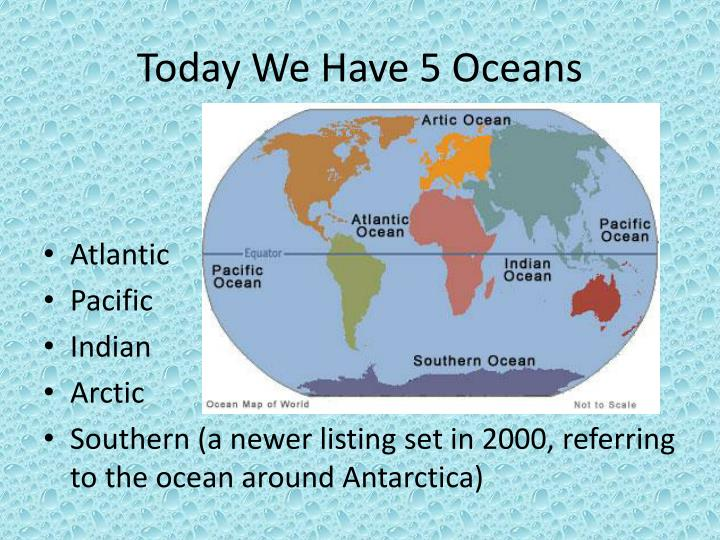 Today We Have 5 Oceans