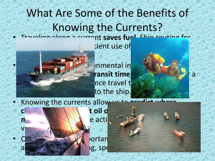 What Are Some of the Benefits of Knowing the Currents?