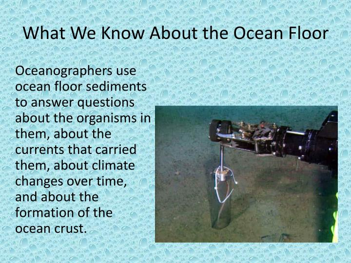 What We Know About the Ocean Floor