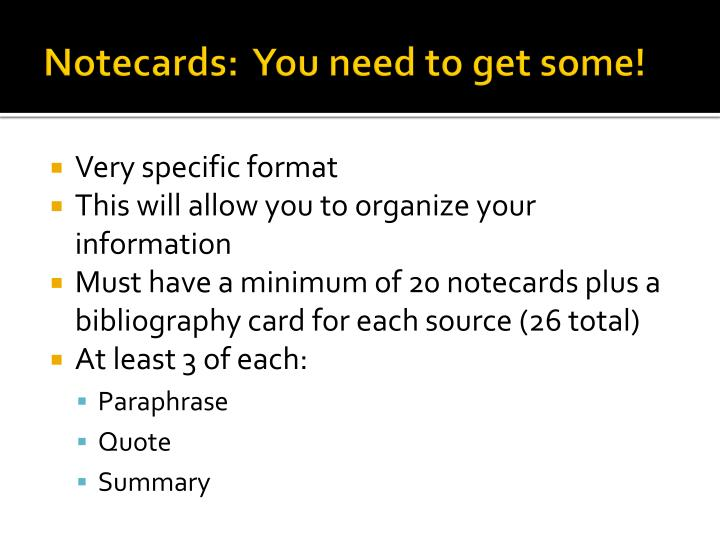 Notecards:  You need to get some!