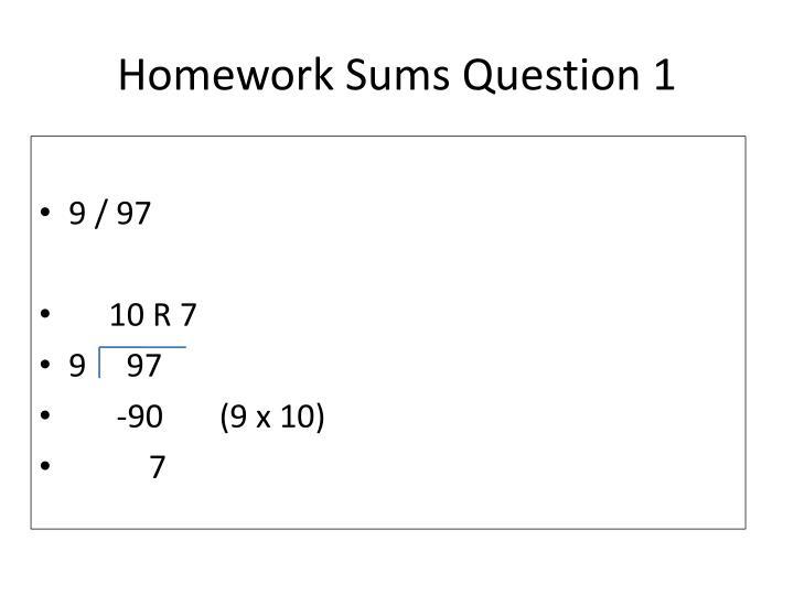 Homework Sums Question 1