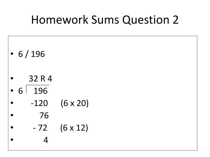 Homework Sums Question 2