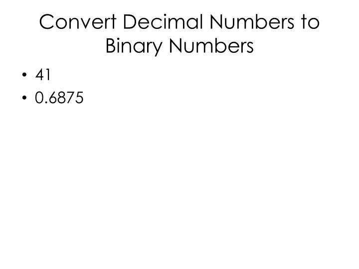 Convert Decimal Numbers to Binary Numbers