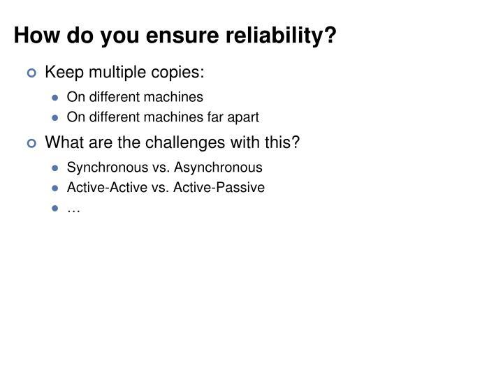 How do you ensure reliability?