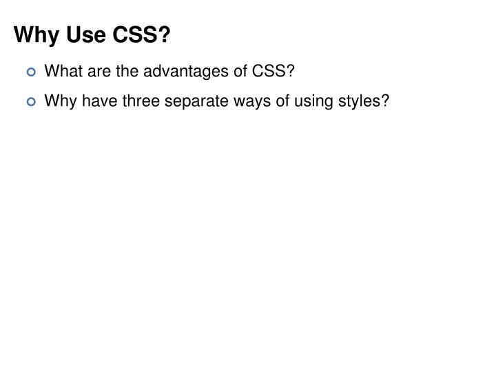 Why Use CSS?