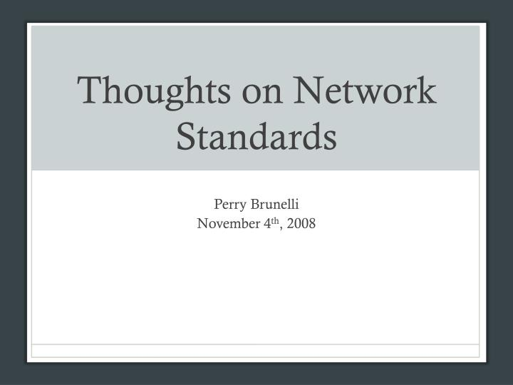 thoughts on network standards