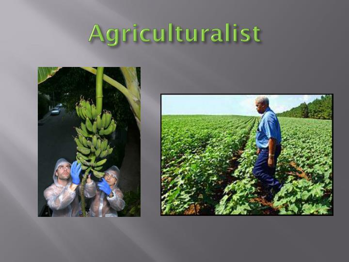 Agriculturalist
