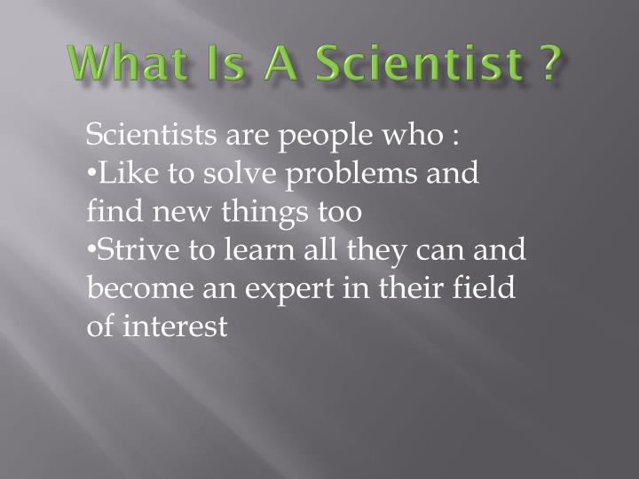 What is a scientist2