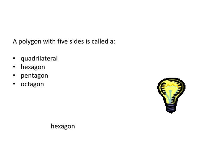 A polygon with five sides is called a: