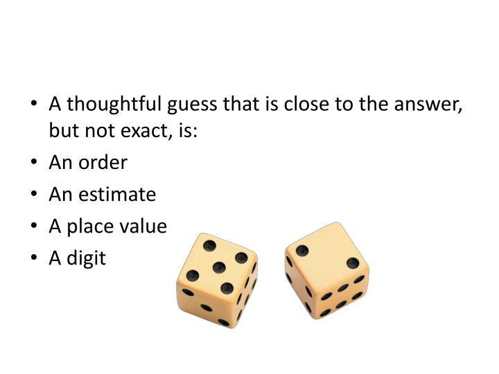 A thoughtful guess that is close to the answer, but not exact, is: