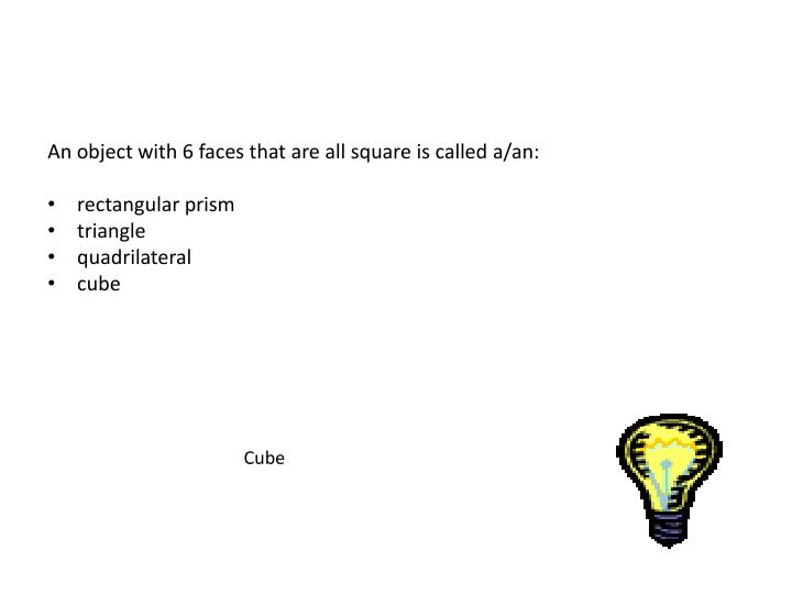 An object with 6 faces that are all square is called
