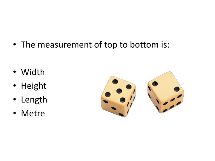 The measurement of top to bottom is: