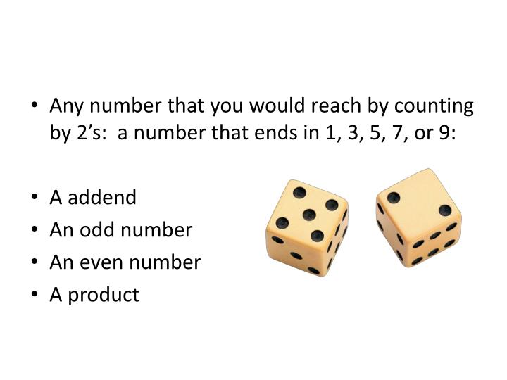 Any number that you would reach by counting by 2's:  a number that ends in 1, 3, 5, 7, or 9: