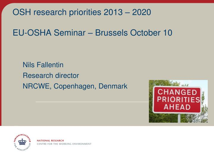 Osh research priorities 2013 2020 eu osha seminar brussels october 10