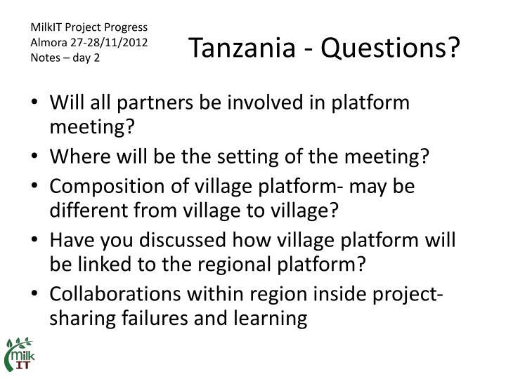 Tanzania - Questions?