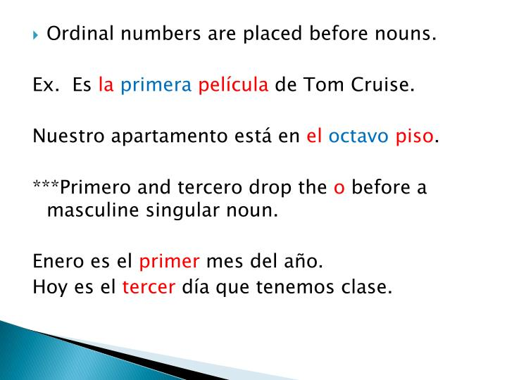 Ordinal numbers are placed before nouns.