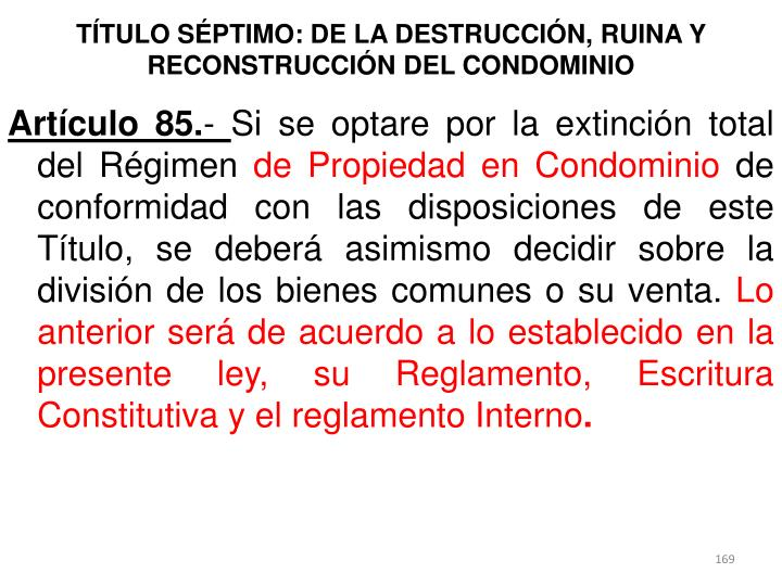 TÍTULO SÉPTIMO: DE LA DESTRUCCIÓN, RUINA Y RECONSTRUCCIÓN DEL CONDOMINIO