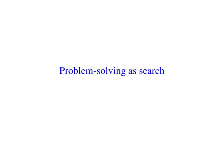 Problem-solving as search