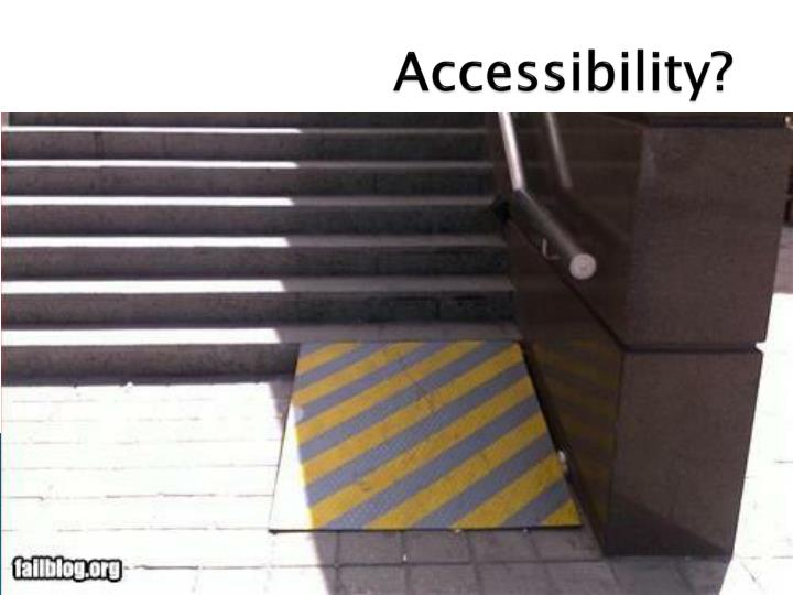 Accessibility?
