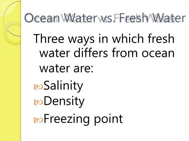 Ocean Water vs. Fresh Water