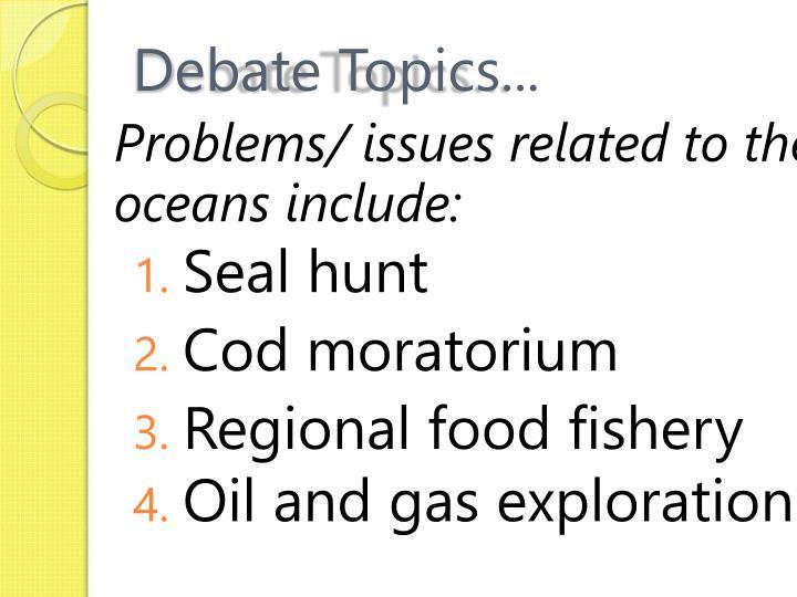 Debate Topics...