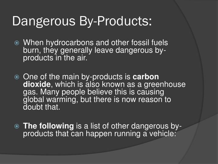 Dangerous By-Products: