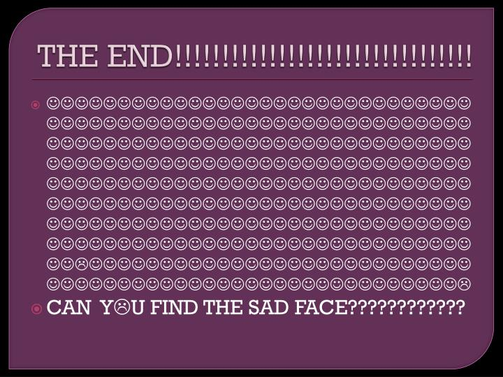 THE END!!!!!!!!!!!!!!!!!!!!!!!!!!!!!!!!