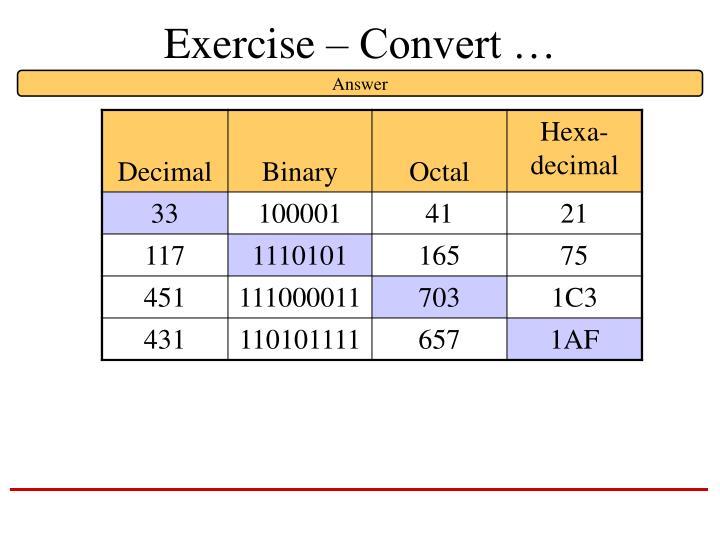 Exercise – Convert …