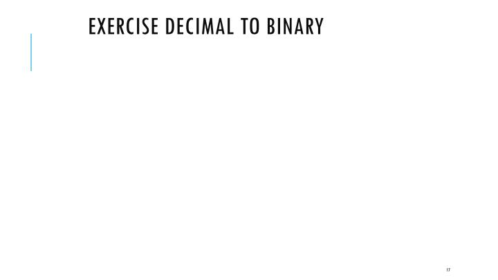 Exercise Decimal to Binary