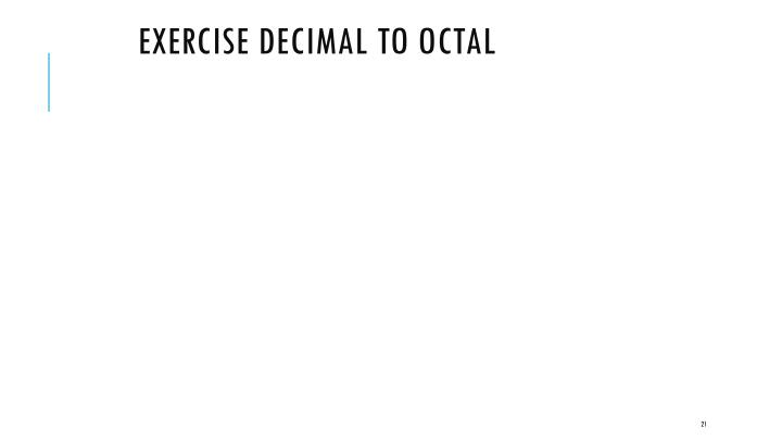 Exercise Decimal to Octal