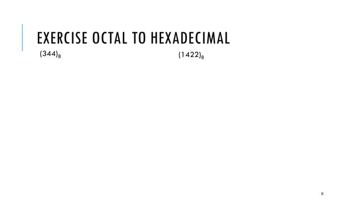 Exercise Octal to Hexadecimal