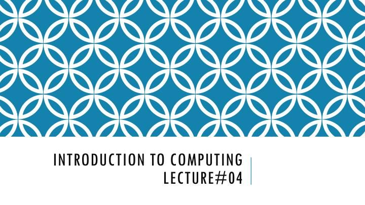 Introduction to computing lecture 04