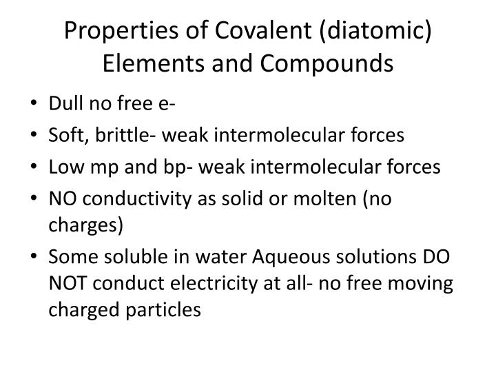 Properties of Covalent (diatomic) Elements and Compounds