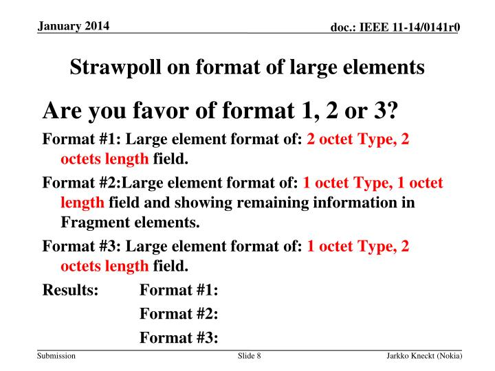 Strawpoll on format of large elements