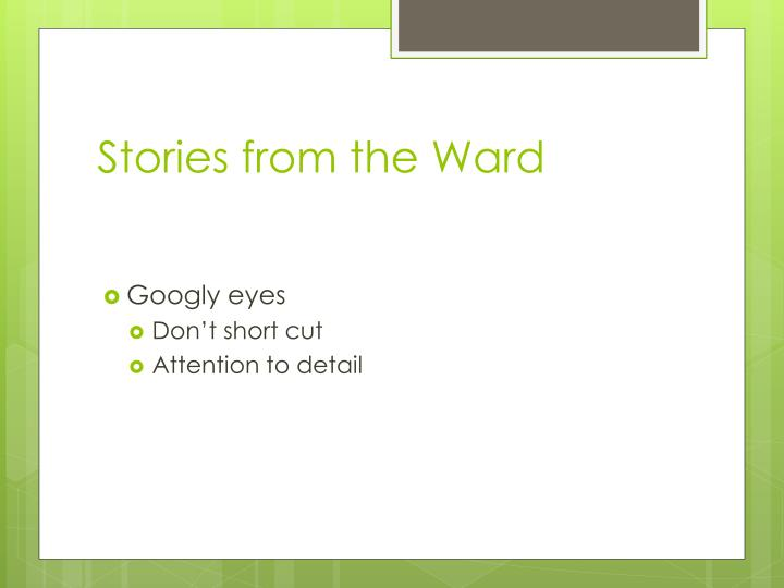 Stories from the Ward