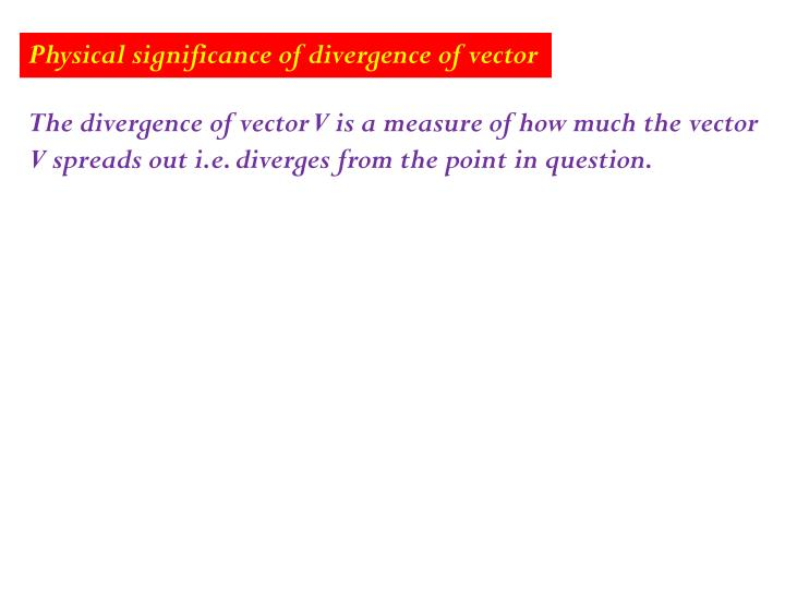 Physical significance of divergence of vector
