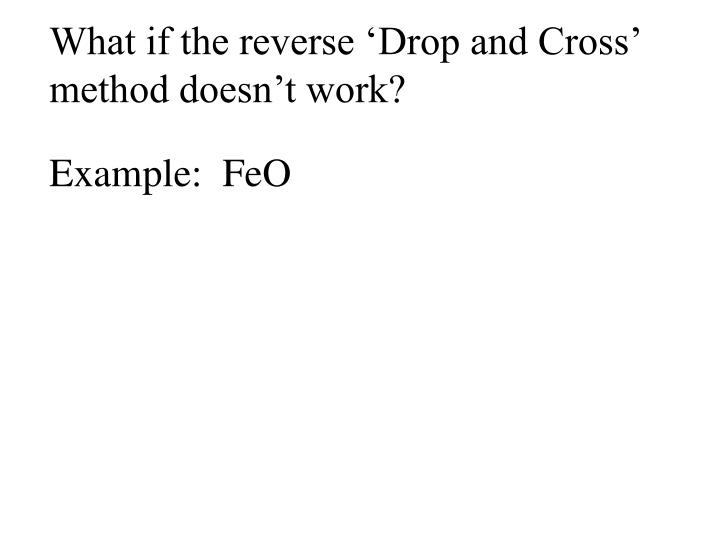 What if the reverse 'Drop and Cross' method doesn't work?