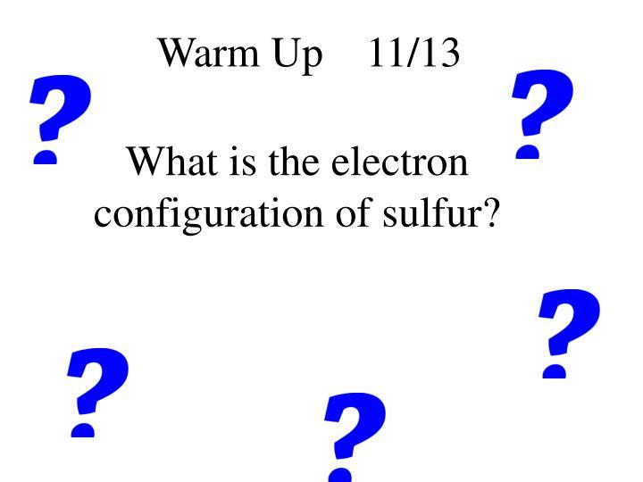 Warm Up    11/13