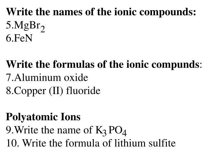 Write the names of the ionic compounds: