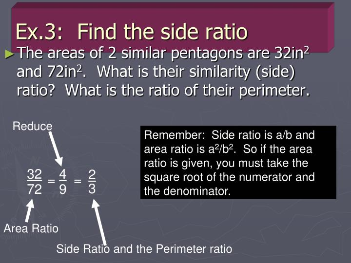 Ex.3:  Find the side ratio