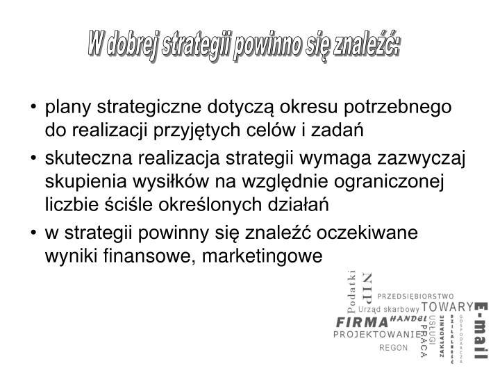 W dobrej strategii powinno się znaleźć: