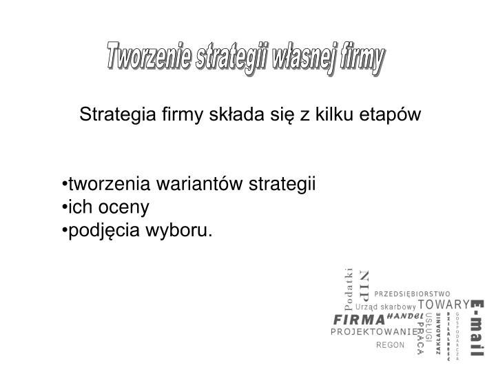 Strategia firmy składa się z kilku etapów