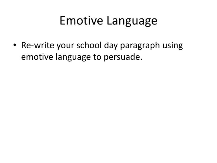 emotive paragraph Emotive language 3b2 english learning intention i am learning to • to make  effective use of a number of persuasive devices within my writing success.