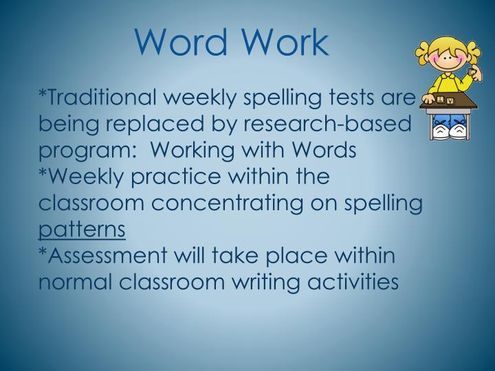 *Traditional weekly spelling tests are being replaced by research-based program:  Working with Words