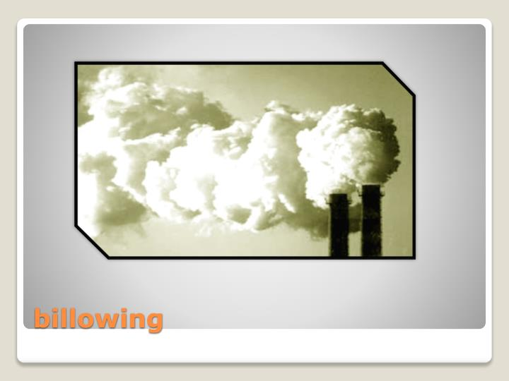 billowing