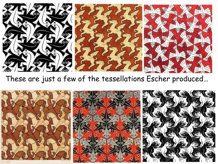 These are just a few of the tessellations Escher produced…