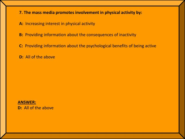 7. The mass media promotes involvement in physical activity by: