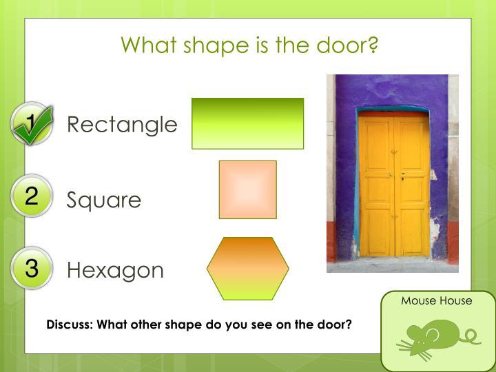 What shape is the door?